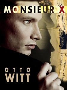 Monsieur X (e-bok) av Otto Witt