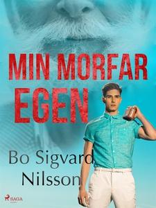 Min morfar egen (e-bok) av Bo Sigvard Nilsson