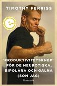 »Produktivitetsknep« för de neurotiska, bipolära och galna (som jag)