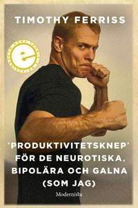 »Produktivitetsknep« för de neurotiska, bipolär