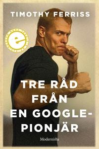 Tre råd från en Google-pionjär (e-bok) av Timot