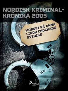 Mordet på Anna Lindh chockade Sverige (e-bok) a