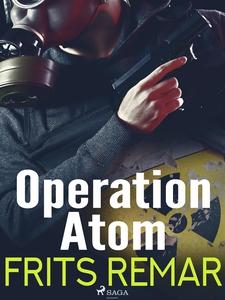 Operation Atom (e-bok) av Frits Remar