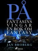 På fantasins vingar: en bok om fantasy