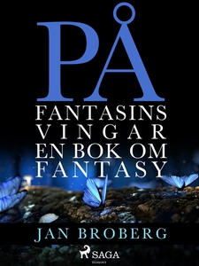 På fantasins vingar: en bok om fantasy (e-bok)