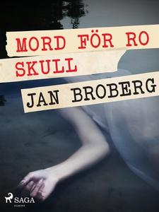 Mord för ro skull (e-bok) av Jan Broberg