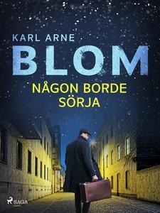Någon borde sörja (e-bok) av Karl Arne Blom