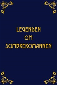 Legenden om Sombreromannen (e-bok) av Härdig An