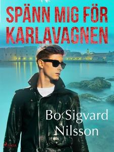 Spänn mej för Karlavagnen (e-bok) av Bo Sigvard