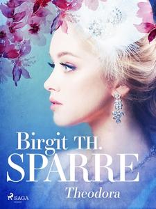 Theodora (e-bok) av Birgit Th. Sparre