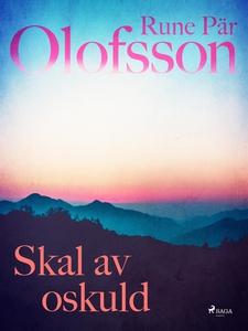Skal av oskuld (e-bok) av Rune Pär Olofsson