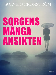 Sorgens många ansikten (e-bok) av Solveig Thomp