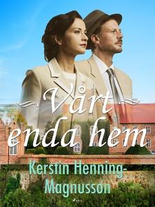 Vårt enda hem (e-bok) av Kerstin Henning-Magnus
