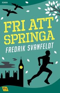 Fri att springa (e-bok) av Fredrik Svanfeldt