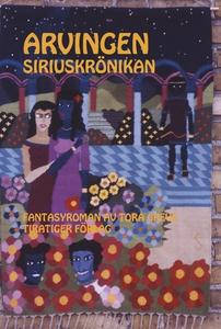 Arvingen. Siriuskrönikan (e-bok) av Tora Greve