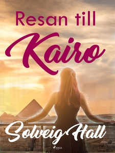 Resan till Kairo (e-bok) av Solveig Hall