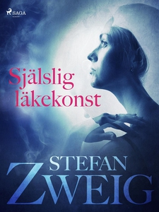 Själslig läkekonst (e-bok) av Stefan Zweig