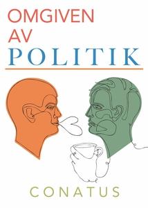 Omgiven av politik (e-bok) av Conatus