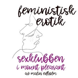 Sexklubben i Mount Pleasant - Feministisk eroti
