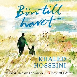 Bön till havet (ljudbok) av Khaled Hosseini