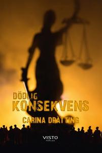 Dödlig konsekvens (e-bok) av Carina Drätting