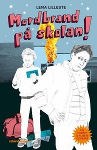 Mordbrand på skolan (ljudbok) av Lena Lilleste