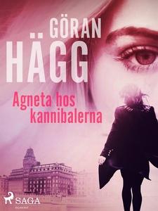 Agneta hos kannibalerna (e-bok) av Göran Hägg
