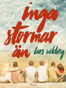 Inga stormar än (e-bok) av Lars Widding