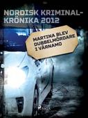 Martina blev dubbelmördare i Värnamo
