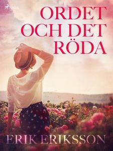 Ordet och det röda (e-bok) av Erik Eriksson