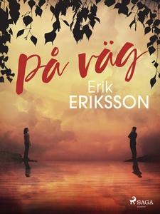 På väg (e-bok) av Erik Eriksson