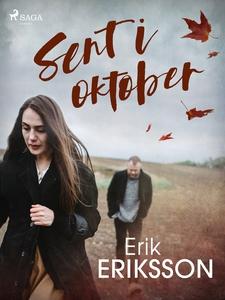 Sent i oktober (e-bok) av Erik Eriksson
