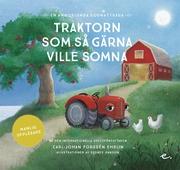 Traktorn som så gärna ville somna : en annorlunda godnattsaga – manlig uppläsare