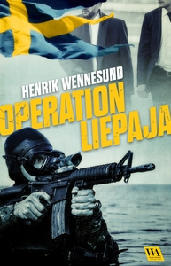 Operation Liepaja (e-bok) av Henrik Wennesund