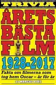 Årets bästa film 1928–2017. Fakta om Oscarsvinnarna – år för år