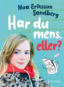 Har du mens, eller? (ljudbok) av Moa Eriksson S