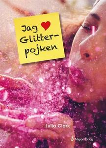 Jag hjärta Glitterpojken (ljudbok) av Julia Cla