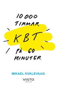 10 000 timmar KBT på 60 minuter (e-bok) av Mika