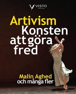 Artivism - konsten att göra fred (e-bok) av Mal