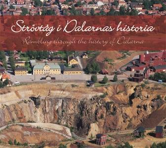 Strövtåg i Dalarnas historia/Rambling in the hi