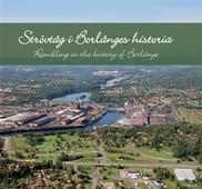 Strövtåg i Borlänges historia/Rambling in the history of Borlänge