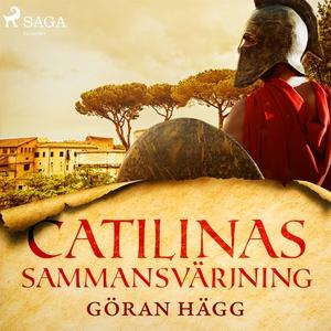 Catilinas sammansvärjning (ljudbok) av Göran Hä