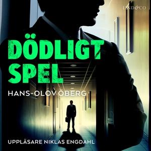Dödligt spel (ljudbok) av Hans-Olov Öberg