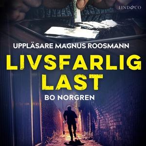 Livsfarlig last (ljudbok) av Bo Norgren