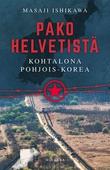 Pako helvetistä : Kohtalona Pohjois-Korea