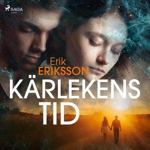 Kärlekens tid (ljudbok) av Erik Eriksson