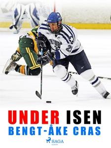 Under isen (e-bok) av Bengt-Åke Cras