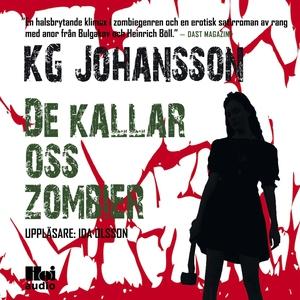 De kallar oss zombier (ljudbok) av KG Johansson