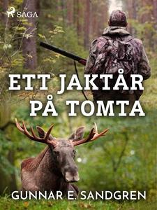 Ett jaktår på Tomta (e-bok) av Gunnar E. Sandgr