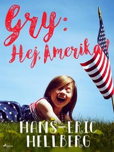Gry: Hej, Amerika! (e-bok) av Hans-Eric Hellber